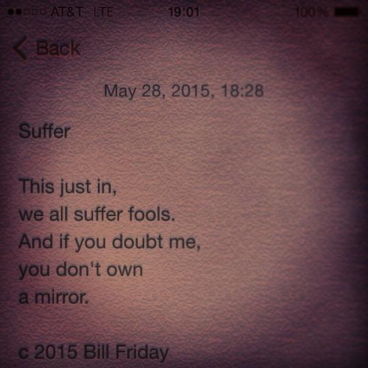 Suffer c 2015 Bill Friday